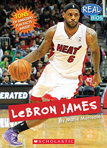 Lebron James (Real Bios)