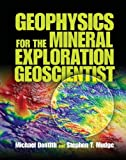 img - for Geophysics for the Mineral Exploration Geoscientist 1st edition by Dentith, Professor Michael, Mudge, Stephen T. (2014) Hardcover book / textbook / text book