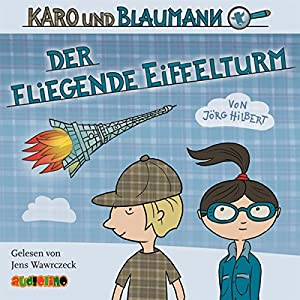 Der fliegende Eiffelturm (Karo und Blaumann 1) Hörbuch
