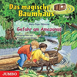 Gefahr am Amazonas (Das magische Baumhaus 6) Hörbuch