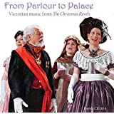 From Parlour to Palace: Victorian Music From the