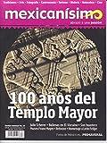 img - for Revista mexican simo. Abrazo a una pasi n. N mero 83. 100 a os del Templo Mayor book / textbook / text book