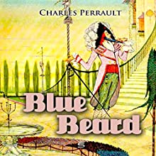 Blue Beard (       UNABRIDGED) by Charles Perrault Narrated by Josh Verbae