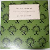 Dylan Thomas. Volume 1. Selections from the Writings of Dylan Thomas. Read by the Poet (Dylan Thomas Reading. Volume 1. A Childs Christmas in Wales and Five Poems). 1952. 33 1/3 RPM LP record in sleeve.
