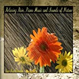 Relaxing Rain, Piano Music and Sounds of Nature
