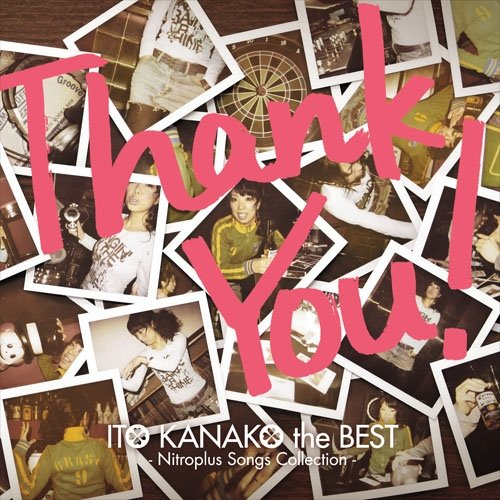 """Thank You!"" ITO KANAKO the BEST -Nitroplus songs collection-"