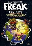 echange, troc Gilbert Shelton, Paul Mavrides - Les Fabuleux Freak Brothers, Tome 10 : Autour du monde