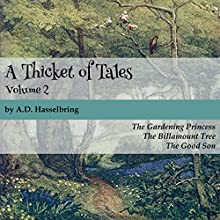 A Thicket of Tales: Volume 2 (       UNABRIDGED) by A.D. Hasselbring Narrated by A.D. Hasselbring