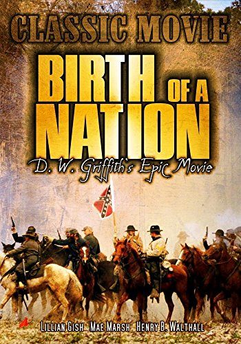 Birth of a Nation: Classic Movie