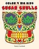 img - for Color 4 Big Kids - Sugar Skulls Vol 1 (Volume 1) book / textbook / text book