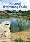 Natural Swimming Pools: A Guide to De...