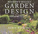 Reader's Digest Garden Design: How to Be Your Own Landscape Architect