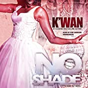 No Shade: The Hood Rat Novels, Book 6 |  K'wan