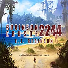 Robinson Crusoe 2244 (       UNABRIDGED) by E. J. Robinson Narrated by Malk Williams