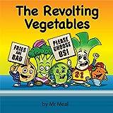 REVOLTING VEGETABLES