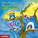 The Four Seasons. Vivaldi for Children: A concert with birdsong, thunder and sleeping shepherds for people aged 5 and above Hörbuch von Marko Simsa Gesprochen von: Howard Nightingall, Melanie Preston, Camerata Wien