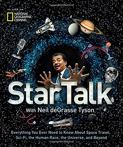 startalk-everything-you-ever-need-to-know-about-space-travel-sci-fi-the-human-race-the-universe-and-