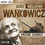 Wrzesien zagwiacy | Melchior Wankowicz
