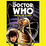 Doctor Who and the Ark in Space: A 4th Doctor novelisation (Dr Who)