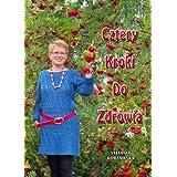 Cztery kroki do zdrowia (polish version, po polsku) by Stefania Korżawska  (Nov 27, 2013)