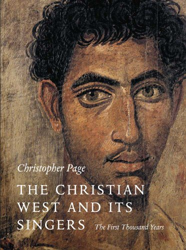 The Christian West and Its Singers: The First Thousand Years, Christopher Page