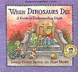 img - for When Dinosaurs Die (Turtleback School & Library Binding Edition) (Dinos Die) by Brown, Laurie Krasny (1998) School & Library Binding book / textbook / text book