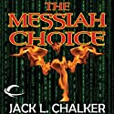 The Messiah Choice (       UNABRIDGED) by Jack L. Chalker Narrated by Norman Dietz