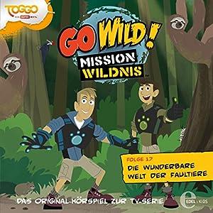 Die wunderbare Welt der Faultiere (Go Wild - Mission Wildnis 17) Hörspiel