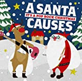 A SANTA CAUSES-It's A Pop Rock Christmas-