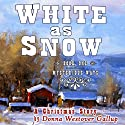 White As Snow: A Christmas Story (Mysterious Ways #1) (       UNABRIDGED) by Donna Westover Gallup Narrated by Graydon Schlichter