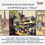 Various Artists The Golden Age of Light Music: Great British Composers - Vol. 2