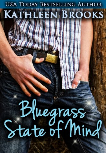 Bluegrass State of Mind (Bluegrass Series) by Kathleen Brooks