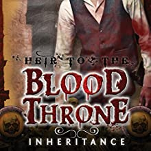 Inheritance: Heir to the Blood Throne, Book 1 (       UNABRIDGED) by Tim Marquitz Narrated by Alex Bloch