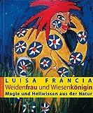 Weidenfrau und Wiesenkönigin: Magie und Heilwissen aus der Natur