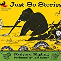 Just So Stories (       UNABRIDGED) by Rudyard Kipling Narrated by Carl Reiner