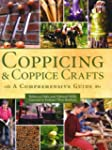 Coppicing & Coppice Crafts: A Compreh...