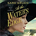 At the Water's Edge: A Novel | Sara Gruen