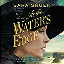 At the Water's Edge: A Novel (       UNABRIDGED) by Sara Gruen Narrated by Justine Eyre