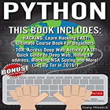 Python: 2 manuscripts: Learn Hacking Fast!, Tor Browser Setup in 2016! Audiobook by Gary Mitnick Narrated by Austin Newman