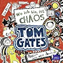 Wo ich bin, ist Chaos. Aber ich kann nicht überall sein (Tom Gates 1) Audiobook by Liz Pichon Narrated by Robert Missler