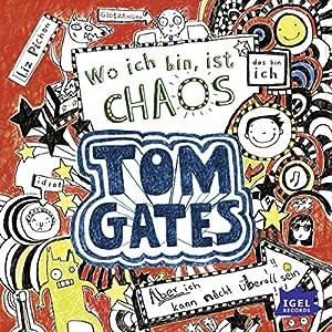Wo ich bin, ist Chaos. Aber ich kann nicht überall sein (Tom Gates 1) Audiobook