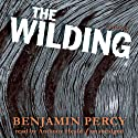 The Wilding: A Novel (       UNABRIDGED) by Benjamin Percy Narrated by Anthony Heald