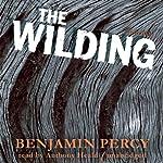The Wilding: A Novel | Benjamin Percy