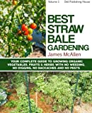 img - for Best Straw Bale Gardening: Your Complete Guide to Growing Organic Vegetables, Fruits and Herbs with No Weeding, No Digging, No Backache and No Pests ... Vegetables, Fruits and Herbs) (Volume 1) book / textbook / text book