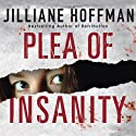 Plea of Insanity (       UNABRIDGED) by Jilliane Hoffman Narrated by Karen White