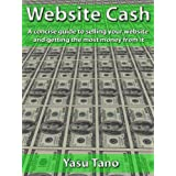 Website Cash: A concise guide to selling your website and getting the most money from it