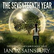 The Seventeenth Year: The World Walker, Book 3 | Ian W. Sainsbury