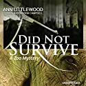 Did Not Survive: A Zoo Mystery (       UNABRIDGED) by Ann Littlewood Narrated by Cassandra Campbell