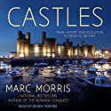 Castles: Their History and Evolution in Medieval Britain Audiobook by Marc Morris Narrated by Derek Perkins