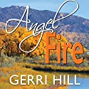 Angel Fire Audiobook by Gerri Hill Narrated by Abby Craden